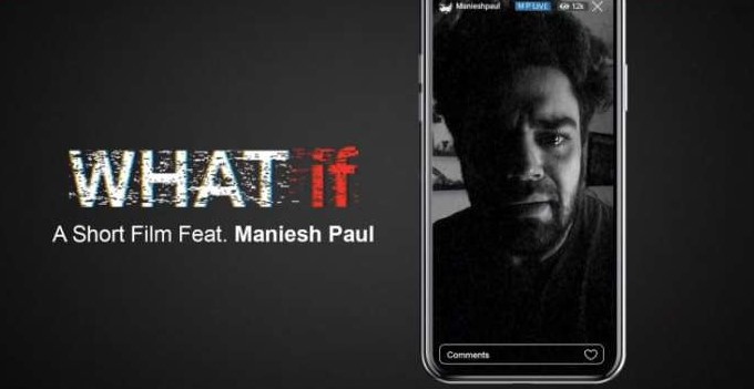Maniesh Paul's Short Film 'What if' Releases Today