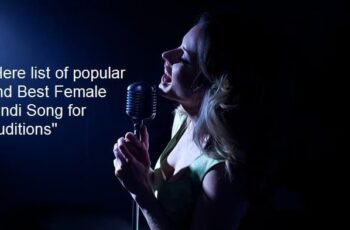 Good Female Hindi Songs To Sing For An Auditions