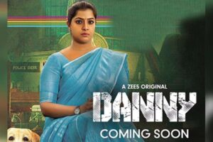 ZEE5 Danny Story, Cast, Release Date, Trailer, Where To Watch
