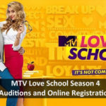 MTV Love School Season 4 – Auditions and Online Registration