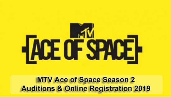 MTV Ace of Space Season 2 – Auditions & Online Registration